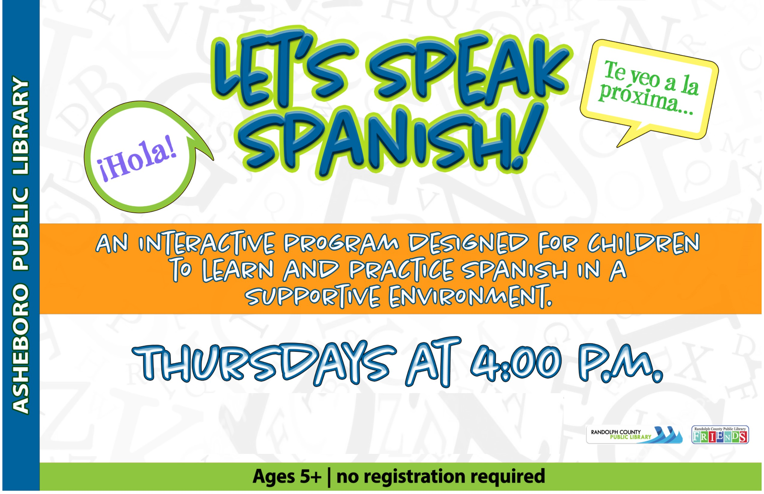 An interactive program designed for kids to learn and practice Spanish at the Asheboro Children's Room on Thursdays at 4pm! FREE