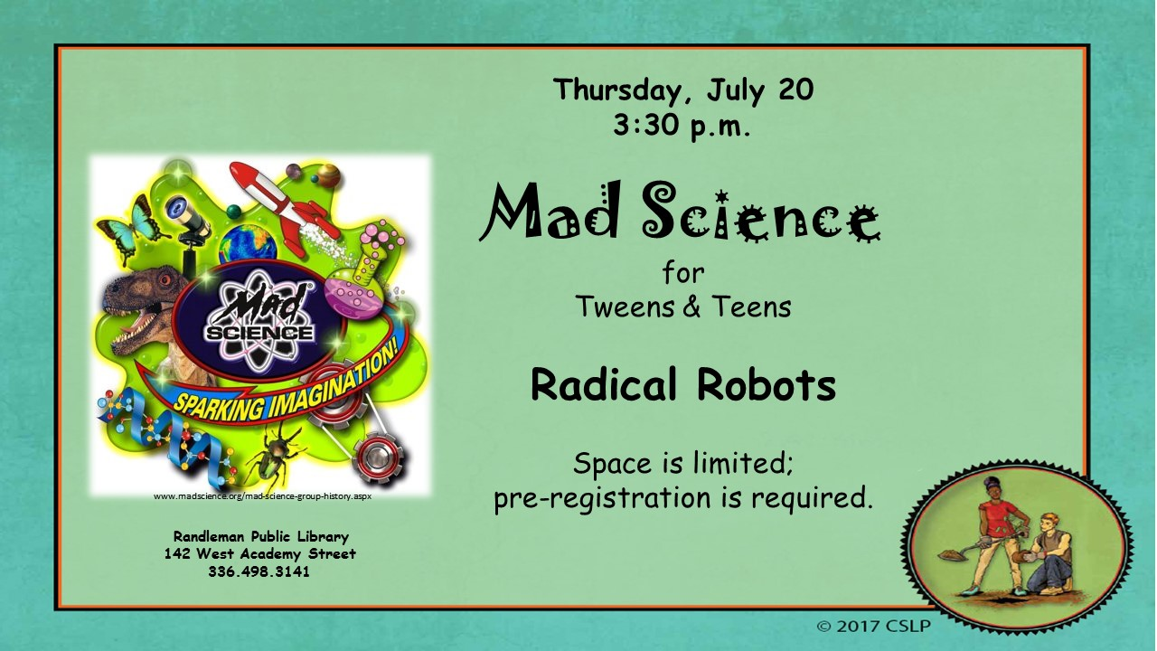 Mad Science Explores Radical Robots for Tweens and Teens in Randleman!