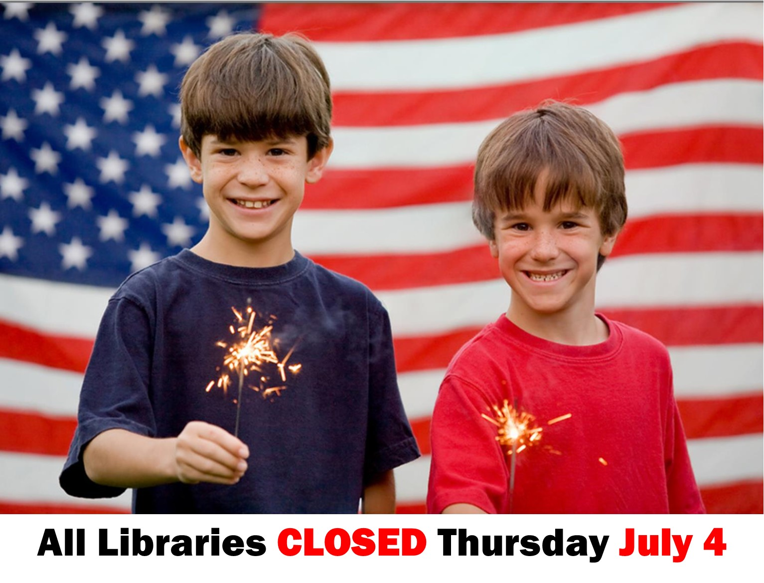 All libraries are closed for July 4 2019 on Thursday
